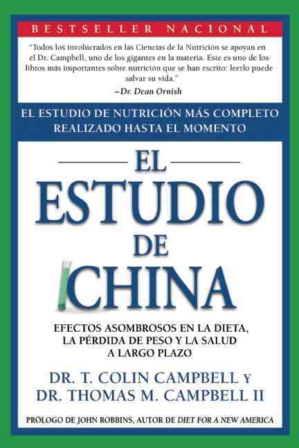 The China Study By Campbell, T. Colin, Ph.D./ Campbell, Thomas M., II